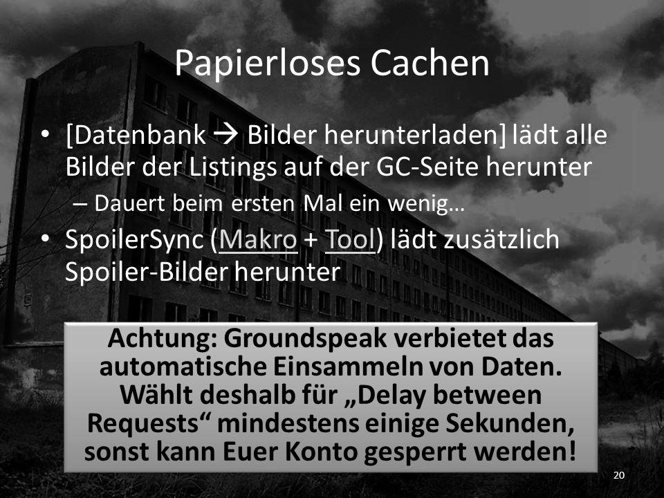 Papierloses Cachen [Datenbank  Bilder herunterladen] lädt alle Bilder der Listings auf der GC-Seite herunter.